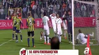 Bursaspor 0 - 4 Fenerbahce Turkiye Ziraat Kupasi Final  HD 