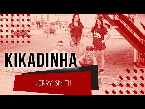 Kikadinha - Jerry Smith  Coreografia - SóRit
