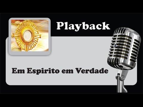 ( PLAYBACK ) - EM ESPÍRITO EM VERDADE -