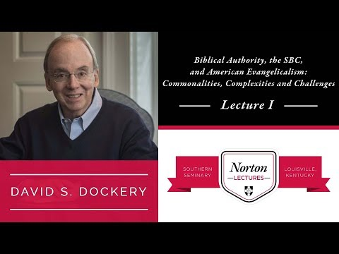 "David Dockery - Lecture 1:  ""Southern Baptist and the Doctrine of Scripture"""