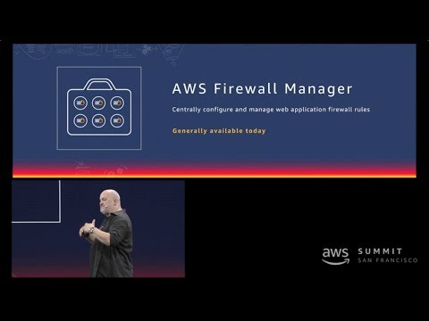 AWS Summit San Francisco 2018 - Announcing AWS Firewall Manager