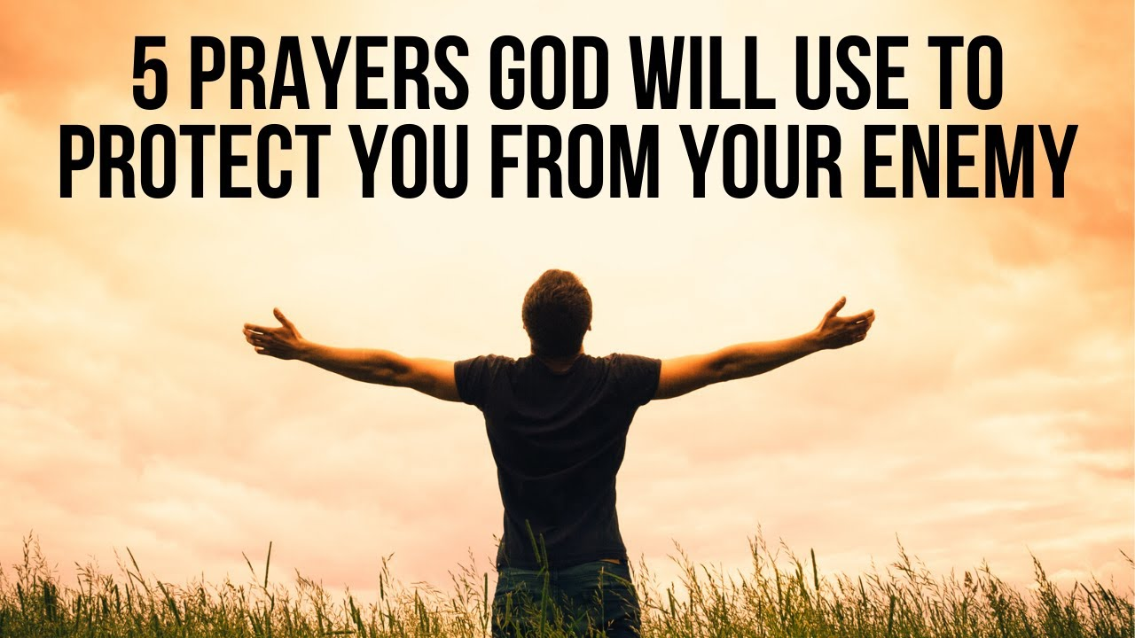 God Will PROTECT YOU from Your ENEMY If You Pray Like This . . .