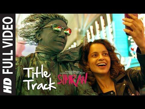 Simran Title Song (Full Video) | Simran | Kangana Ranaut | Sachin-Jigar