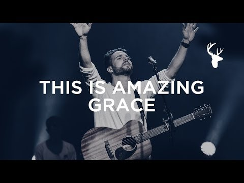 """This is Amazing Grace"" by Jeremy Riddle 