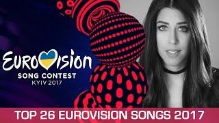 Eurovision 2017: Top 26 Songs 2017 (so far)