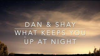 Dan Shay What Keeps You Up At Night Lyrics.mp3