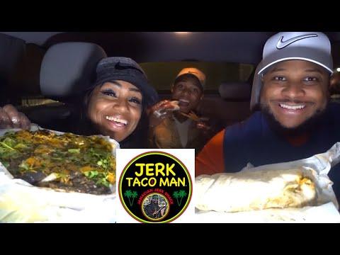 Jerk Taco Man Mukbang, Jerk Chicken Nacho's, Huge Jerk Burrito, and Taco