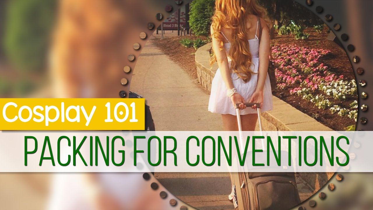 Cosplay 101: Packing for Conventions    MangoSirene - YouTube