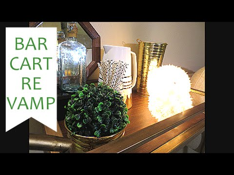 Bar Cart Re Vamp Home Decor Youtube