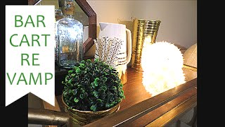 Bar Cart Re-vamp | Home Decor