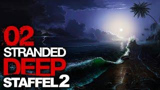 STRANDED DEEP [S02E02] - Bei Nacht und Nebel ★ Let