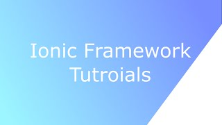 Ionic Framework Tutorial : Form and Submission