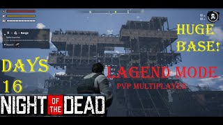 Night of the Dead - LAGEND MODE-pvp multiplayer day 16