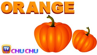Color Songs - The ORANGE Song | Learn Colours | Preschool Colors Nursery Rhymes | ChuChu TV