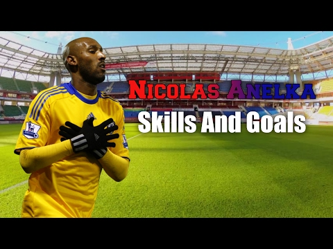 Nicolas Anelka Skills and Goals