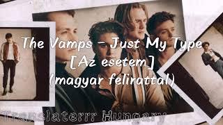 The Vamps - Just My Type [Az esetem] (magyar felirattal)