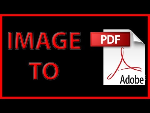 How To Convert Any Image File To A PDF File - Tutorial