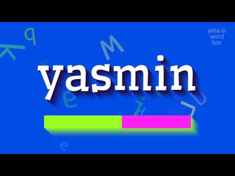"""How to say """"yasmin""""! (High Quality Voices)"""