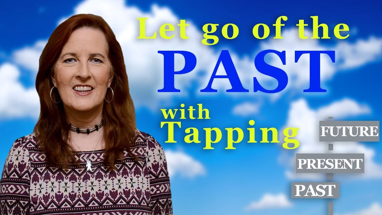 EFT Tapping | Let Go Of The Past and What's Holding You Back!