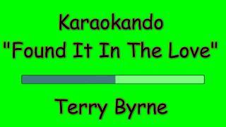 Karaoke Internazionale - Found It In The Love - Terry Byrne ( Lyrics )