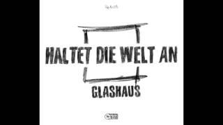 GLASHAUS - Haltet die Welt an (Alis Lagerfeuer Mix) (Official 3pTV)