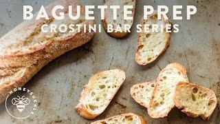 Crostini Bar 25 - Preparing the Baguette - Honeysuckle