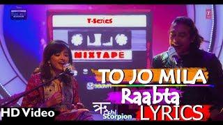 Tu Jo Mila-Raabta Lyrics | Shirley Setia Jubin Nautiyal | Rushi Scorpion | T-SERIES