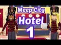 The Meep City Hotel Grand Opening Roblox Roleplay Story mp3