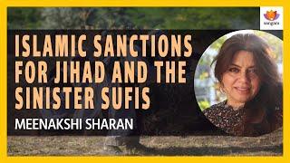 Islamic Sanctions for Jihad and The Sinister Sufis | Meenakshi Sharan | #SangamTalks
