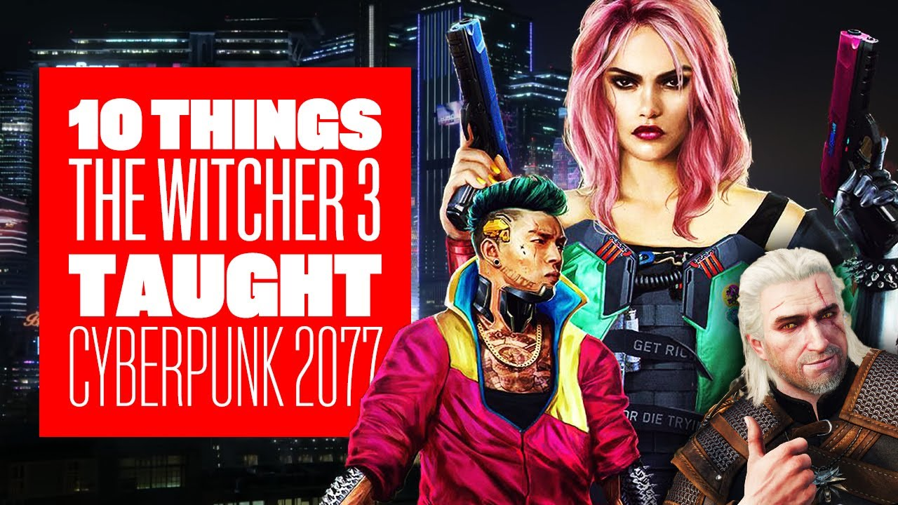 10 Things The Witcher 3 Taught Cyberpunk 2077 - CYBERPUNK 2077 GAMEPLAY thumbnail