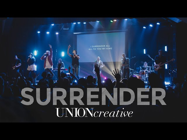 Surrender (Live) - UNION Creative