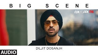 BIG SCENE Full Audio Song  | CON.FI.DEN.TIAL | Diljit Dosanjh | Latest Song 2018