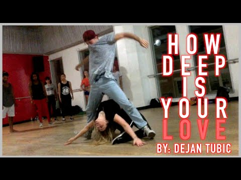 How Deep Is Your Love | Choreography by: Dejan Tubic