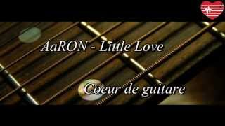 AaRON - Little Love (cover + traduction)
