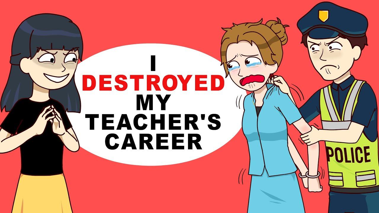 I Destroyed My Teacher's Career