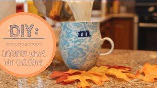 Diy: Cinnamon White Hot Chocolate