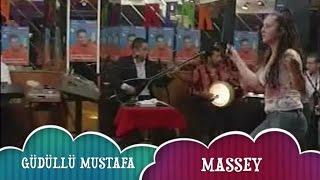 Güdüllü Mustafa - Massey