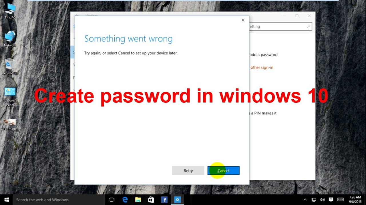 How to create password in windows 10 when something went wrong