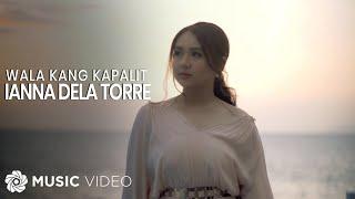 Wala Kang Kapalit - Ianna (Music Video)
