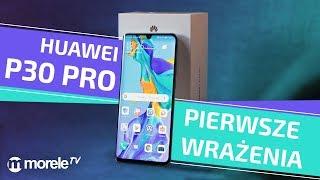 Huawei P30 Pro | Pierwsze wrażenia