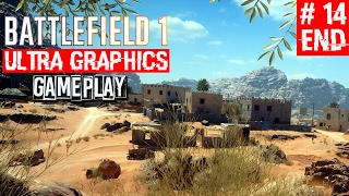 Battlefield 1 Singleplayer Campaign Gameplay Part 14 END | Ultra Graphics 1080p60 | PitchBlack