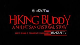 Tagalog Horror Story - HIKING BUDDY: MOUNT SAN CRISTOBAL STORY (Inspired by True Events)    HILAKBOT
