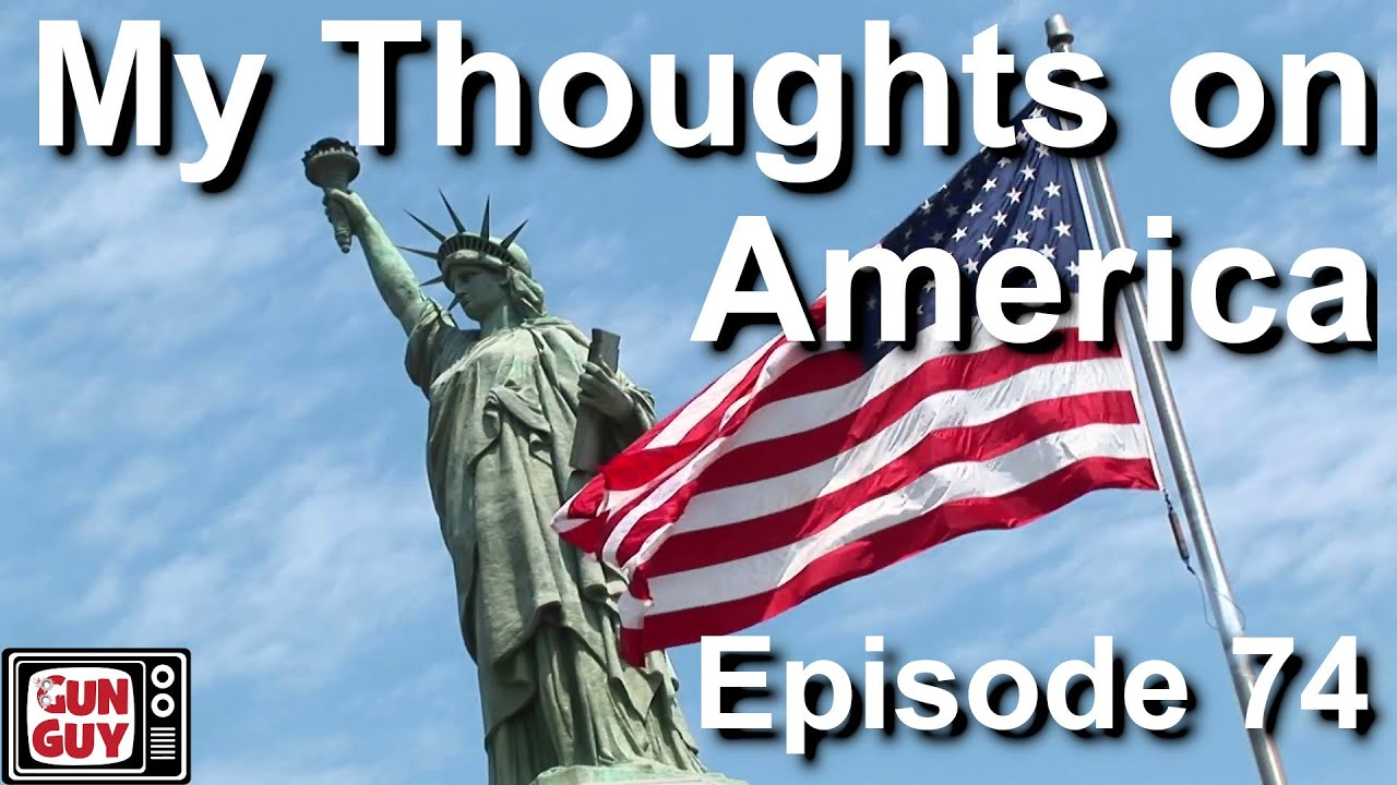 My thoughts on America - Podcast Episode 74