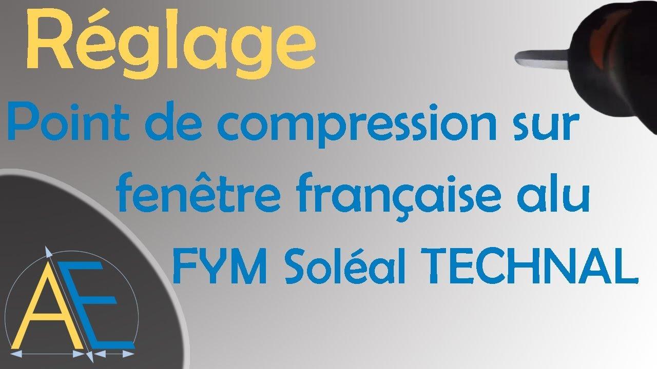 Réglage Point De Compression Sur Fenêtre Française Alu Fym Soléal
