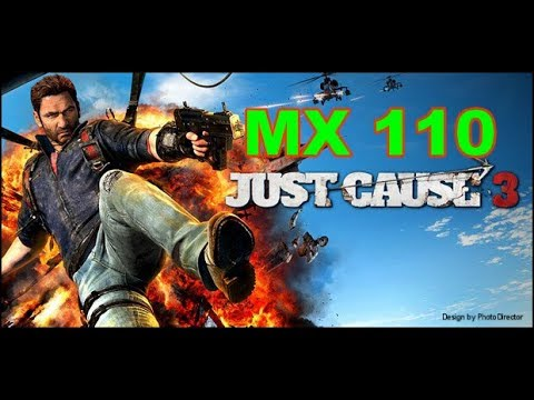 Just Cause 3 Gaming MX 110 Benchmark |