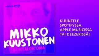 Mikko Kuustonen - Kohtalon oma (Vain elämää 2016)