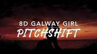 8D Galway Girl — Ed Sheeran | PitchShift