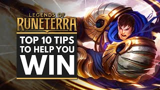 TOP 10 TIPS to Help You WIN in LEGENDS OF RUNETERRA