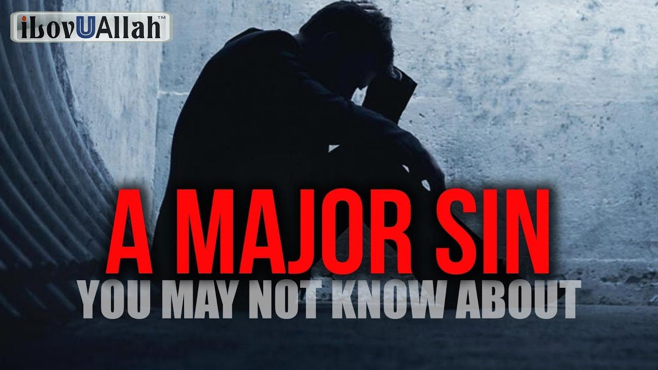 A Major Sin You May Not Know About