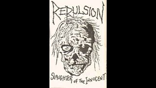 Watch Repulsion Slaughter Of The Innocent video